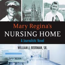 Mary Regina's Nursing Home by William J. Beerman audiobook