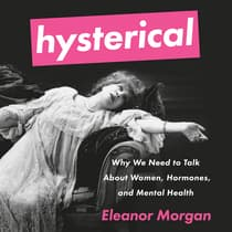 Hysterical by Eleanor Morgan audiobook
