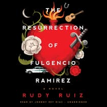 The Resurrection of Fulgencio Ramirez  by Rudy Ruiz audiobook