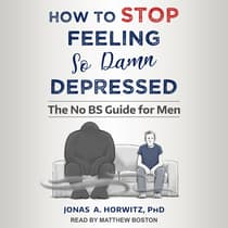How to Stop Feeling So Damn Depressed by Jonas A. Horwitz audiobook