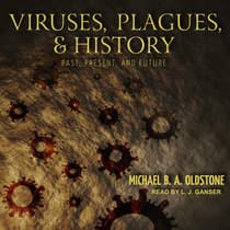 Viruses, Plagues, and History by Michael B. A. Oldstone audiobook