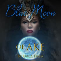 Blue Moon of Ake by Dala Dala audiobook