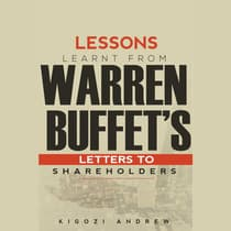 Lessons Learnt From Warren Buffet's Letters To Shareholders by Andrew Kigozi audiobook