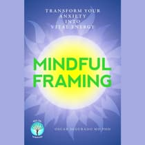 Mindful Framing by Oscar Segurado audiobook