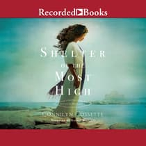 Shelter of the Most High by Connilyn Cossette audiobook