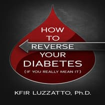 How to Reverse  Your Diabetes (If You Really Mean It) by Kfir Luzzatto audiobook