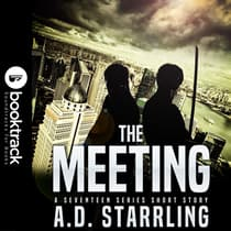 The Meeting (Booktrack Edition) by A. D. Starrling audiobook
