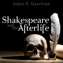 Shakespeare and the Afterlife by John Garrison audiobook