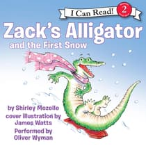 Zack's Alligator and the First Snow by Shirley Mozelle audiobook