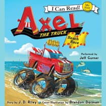 Axel the Truck: Beach Race by J. D. Riley audiobook
