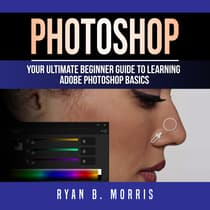 Photoshop by Ryan B. Morris audiobook