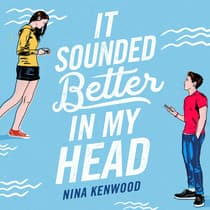 It Sounded Better in My Head by Nina Kenwood audiobook