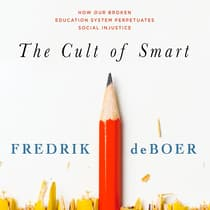 The Cult of Smart by Fredrik deBoer audiobook
