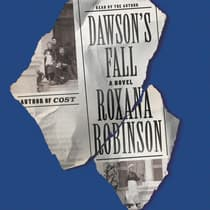 Dawson's Fall by Roxana Robinson audiobook