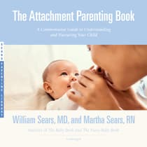 The Attachment Parenting Book by William Sears audiobook