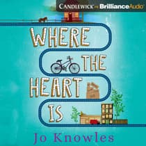 Where the Heart Is by Jo Knowles audiobook