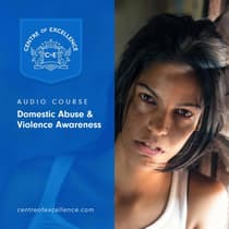 Domestic Abuse & Violence Awareness by Centre of Excellence audiobook