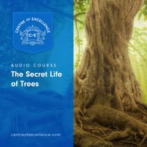 The Secret Life of Trees by Centre of Excellence audiobook