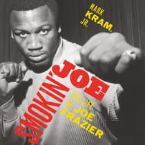 Smokin' Joe by Mark Kram audiobook