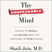 The Unspeakable Mind by Shaili Jain audiobook