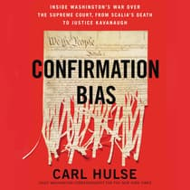 Confirmation Bias by Carl Hulse audiobook