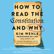 How to Read the Constitution--and Why by Kim Wehle audiobook