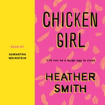Chicken Girl by Heather Smith audiobook