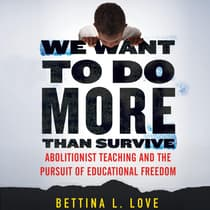 We Want to Do More Than Survive by Bettina Love audiobook