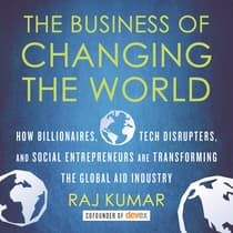 The Business of Changing the World by Raj Kumar audiobook