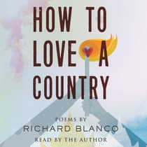 How to Love a Country by Richard Blanco audiobook