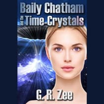 Baily Chatham and the Time-Crystals by G. R. Zee audiobook