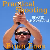 Practical Shooting by Brian Enos audiobook