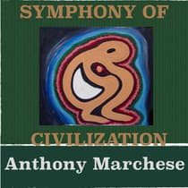 Symphony of Civilization by Anthony Marchese audiobook