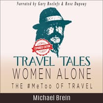 Travel Tales: Women Alone—The #MeToo of Travel! by Michael Brein audiobook