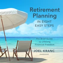Retirement Planning in Eight Easy Steps by Joel Kranc audiobook