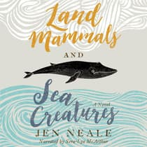 Land Mammals and Sea Creatures by Jen Neale audiobook