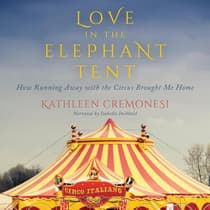 Love in the Elephant Tent by Kathleen Cremonesi audiobook
