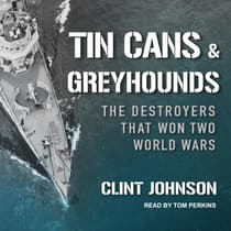Tin Cans and Greyhounds by Clint Johnson audiobook
