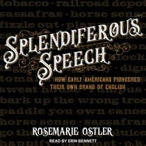 Splendiferous Speech by Rosemarie Ostler audiobook