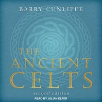The Ancient Celts by Barry Cunliffe audiobook