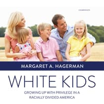 White Kids by Margaret A. Hagerman audiobook
