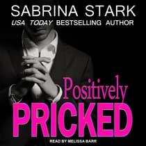 Positively Pricked by Sabrina Stark audiobook