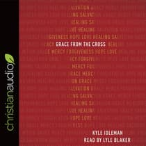 Grace from the Cross by Kyle Idleman audiobook