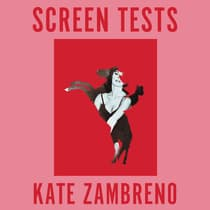 Screen Tests by Kate Zambreno audiobook
