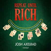 Repeat Until Rich by Josh Axelrad audiobook