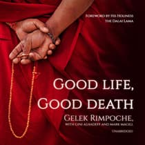 Good Life, Good Death by Nawang Gelek Rimpoche audiobook