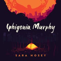 Iphigenia Murphy  by Sara Hosey audiobook