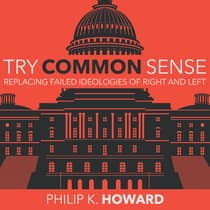 Try Common Sense by Philip K. Howard audiobook