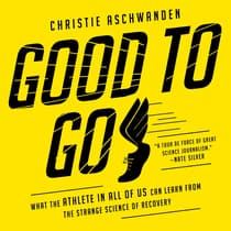 Good to Go by Christie Aschwanden audiobook