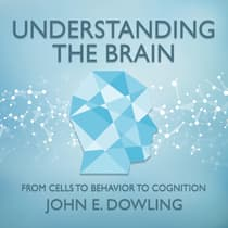 Understanding the Brain by John E. Dowling audiobook